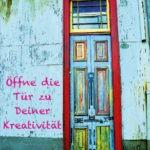 Öffne die Tür zu Deiner Kreativität